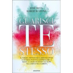 Guarisci Te Stesso con il Metodo SilvaIl famoso metodo Silva per sviluppare il pensiero positivo, controllare la mente e curare se stessi e gli altri, nel corpo e nello spirito