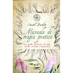 Manuale di Magia PraticaUna guida all'utilizzo di  aura, cristalli, oroscopi e incantesimi