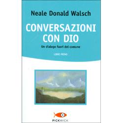 Conversazioni con DioUn dialogo fuori dal comune - Libro primo