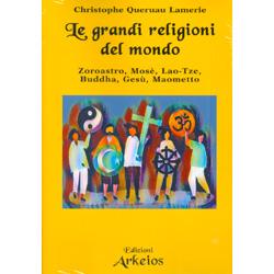 Le Grandi Religioni del MondoZoroastro, Mosè, Lao-Tze, Buddha, Gesù, Maometto