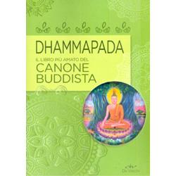 Dhammapada - Il Libro più Amato del Canone Buddhista