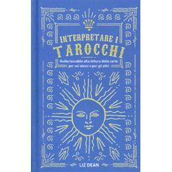 Interpretare i TarocchiGuida tascabile alla lettura delle carte per voi stessi e per gli altri