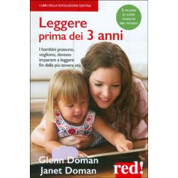 Leggere Prima dei 3 AnniI bambini possono, vogliono, devono imparare a leggere fin dalla più tenera età