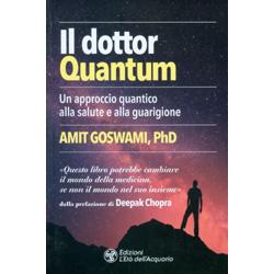 Il Dottor QuantumUn approccio quantico alla salute e alla guarigione