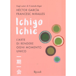 Ichigo IchieL'arte di rendere ogni momento unico