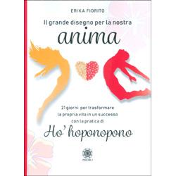 Il Grande Disegno per la Nostra Anima21 giorni per trasformare la propria vita in un successo con la pratica dell'Ho' hoponopono