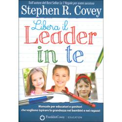 Libera il Leader in TeManuale per educatori e genitori che vogliono ispirare la grandezza nei ragazzi