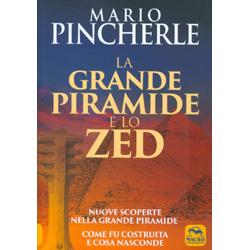 La Grande Piramide e lo Zed  Nuove scoperte nella grande piramide - Come fu costruita e cosa nasconde