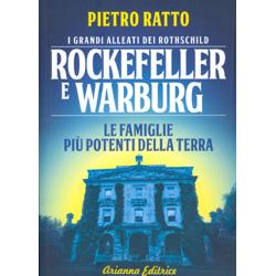 Rockefeller e WarburgI grandi alleati dei Rothschild. Le famiglie più potenti della terra