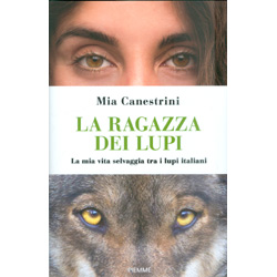 La Ragazza dei LupiLa vita selvaggia tra i lupi italiani