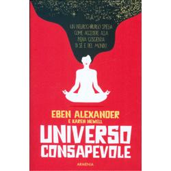 Universo ConsapevoleUn neurochirurgo spiega come accedere alla piena coscienza di sé e del mondo