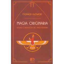Magia OriginariaRituali e iniziazioni dei Magi persiani