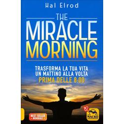 The Miracle Morning Trasforma la tua vita un mattino alla volta prima delle 8.00