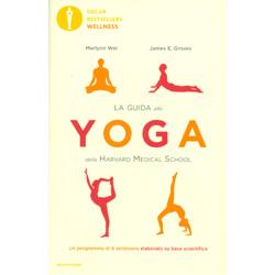 La Guida allo Yoga della Harvard Medical SchoolUn programma di 8 settimane elaborato su base scientifica