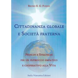 Cittadinanza Globale e Società FraternaPrincipi e Strategie per un Approccio empatico e cooperativo alla Vita