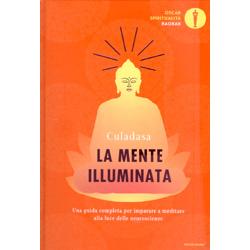 La Mente IlluminataUna guida completa per imparare a meditare alla luce delle neuroscieze