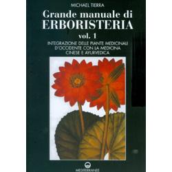 Grande Manuale di Erboristeria - Vol. 1 - 2Integrazione delle Piante medicinali d'occidente con la Medicina Cinese e Ayurvedica