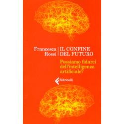 Il Confine del FuturoPossiamo fidarci dell'intelligenza artificiale?