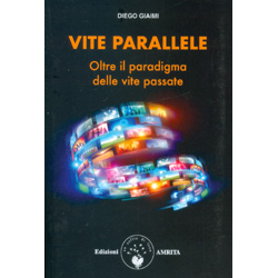 Vite ParalleleOltre il paradigma delle vite passate