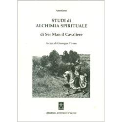 Studi di Alchimia Spirituale - Di Ser Man il CavaliereA cura di Giuseppe Tirone