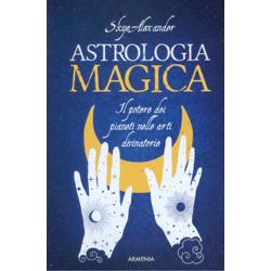 Astrologia MagicaIl potere dei pianeti nelle arti divinatorie