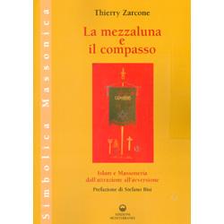 La Mezzaluna e il CompassoIslam e Massoneria dall'attrazione all'avversione