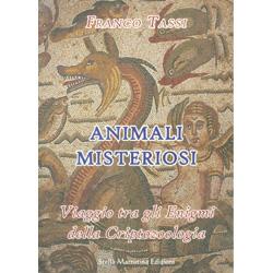 Animali MisteriosiUn viaggio tra gli Enigmi della Criptozoologia