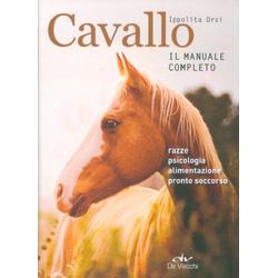 Cavallo -  Il Manuale CompletoRazze, psicologia, alimentazione, pronto soccorso