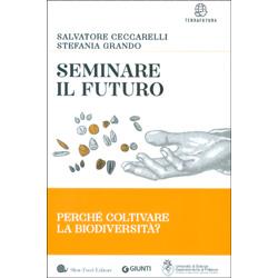 Seminare il FuturoPerchè coltivare la biodiversità