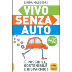 Vivo Senza AutoCar Free - È possibile, sostenibile e risparmio!
