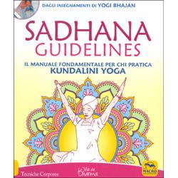 Sadhana GuidelinesIl manuale fondamentale per chi pratica Kundalini Yoga