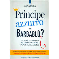 Principe Azzurro o Barbablù?Felicità di coppia o delusione d'amore: puoi scegliere