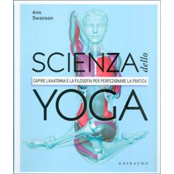 Scienza dello YogaCapire l'anatomia e la filosofia per perfezionare la pratica