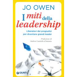 I Miti della LeadershipLiberateci dai pregiudizi per diventare grandi leader