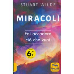 Miracoli Fai accadere ciò che vuoi