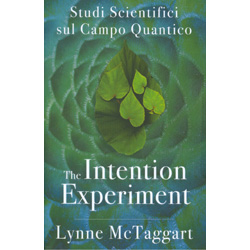 The Intention ExperimentStudi Scientifici sul Campo Quantico