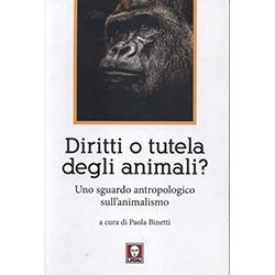 Diritti o Tutela degli Animali?Uno sguardo antropologico sull'animalismo