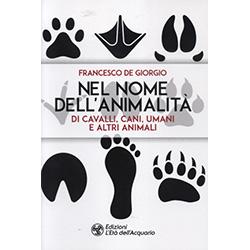 Nel Nome dell'AnimalitàDi cavalli, cani, umani e altri animali