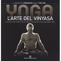 Yoga - L'Arte del Vinyasa Il risveglio del corpo e della mente con la pratica dell'ashtanga yoga