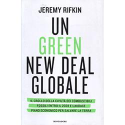 Un Green New Deal GlobaleIl crollo della civiltà dei combustibili fossili entro il 2028 e l'audace piano economico per salvare la Terra