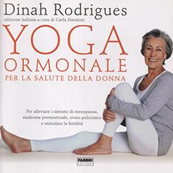 Yoga Ormonale per la Salute della DonnaPer alleviare i sintomi di menopausa, sindrome premestruale, ovaio policistico e stimolare la fertilità