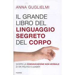 Il Grande Libro del Linguaggio Segreto del CorpoScopri la comunicazione non verbale di vip, politici e leader
