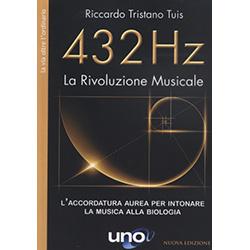 432 Hertz La Rivoluzione MusicaleL'accordatura Aurea per intonare la musica alla biologia