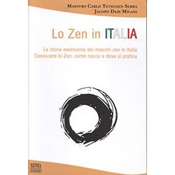 Lo Zen in ItaliaLa storia avvincente dei maestri zen in Italia. Conoscere lo Zen, come nasce e dove si pratica