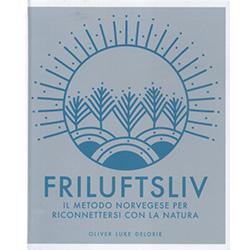 FriluftslivIl metodo norvegese per riconnettersi con la natura