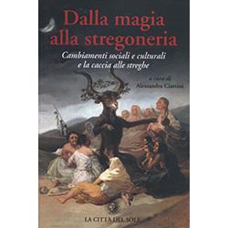 Dalla Magia alla StregoneriaCambiamenti sociali e culturali e la caccia alle streghe