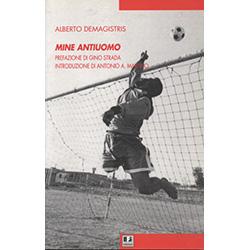Minae AntiuomoPrefazione di Gino Strada, introduzione di Antonio A. Martino