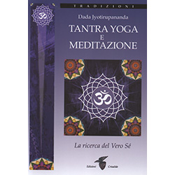 Tantra Yoga e MeditazioneLa ricerca del vero sé