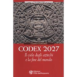 Codex 2027Il cielo degli aztechi e la fine del mondo