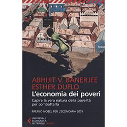 L'Economia dei PoveriCapire la vera natura della povertà per combatterla